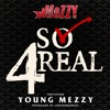 So 4real Mozzy