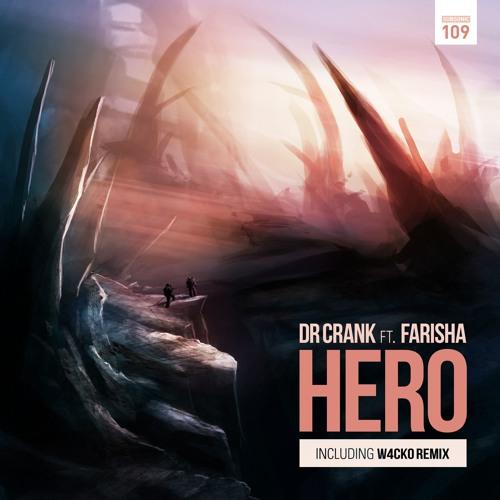 Dr Crank Ft. Farisha - Hero (W4cko Remix)