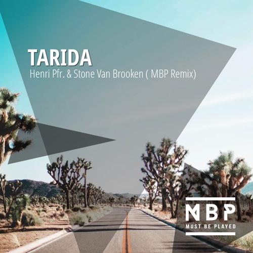 Henri Pfr. & Stone Van Brooken - Tarida (MBP Remix)