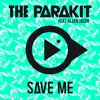 The Parakit feat. Alden Jacob - SAVE ME (Preview)[OUT MAY 20]