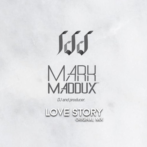 Mark Maddux - Love Story (Original Mix)