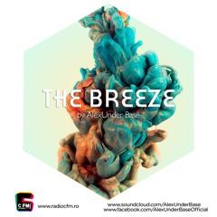 THE BREEZE By AlexUnder Base @ C FM #110 [Soundcloud]