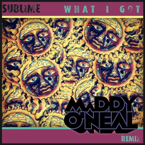 Sublime - What I Got (Maddy O'Neal Remix)