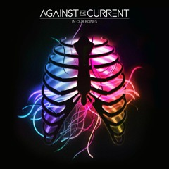 Forget Me Now - Against The Current