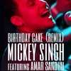 Birthday Cake - Mickey Singh [Rokit Beats]