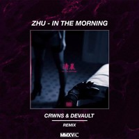 ZHU - In the Morning (CRWNS Remix)
