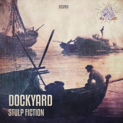 Stulp Fiction - Dockyard