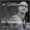 Voy a disfrutar mi trabajo - Andrés Corson - 24 abril 2016
