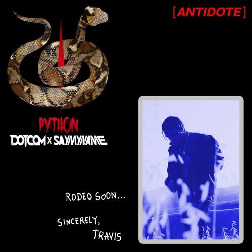 Travis Scott, Lookas, Bad Royale vs. Dotcom, Saymyname - Antidote Python (ALVA Edit)