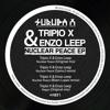 Tripio X & Enzo Leep - Nuclear Peace.