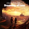 Emotional Uplifting Fantasy Music - Dreaming Of Love