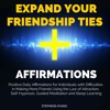 ✔ Expand Your Friendship Ties Affirmations -  Affirmations at www.positivemindhub.com #Affirmations