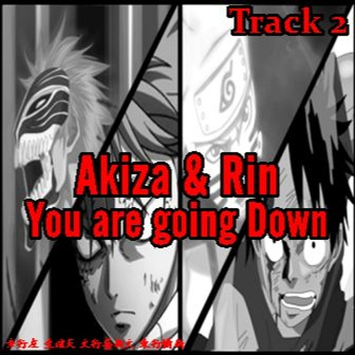 Akiza&Rin Nightcore - You are going Down