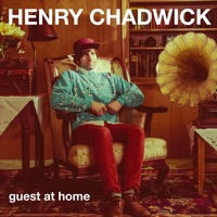 Henry Chadwick - Guest At Home