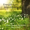 Superconsciousness / Energizing the Mitochondria