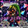 Yunggoth -3 - -SAD PIXELS- ❀ Prod. Lord ~ Kyo ❀ - 01 ❀intro❀