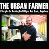 If you don't succeed it's your own fault - The Urban Farmer - Season 2 - Week 4