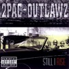 2Pac & Outlawz- Still I Rise (Slowed)