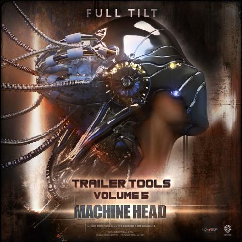 Full Tilt - Trailer Tools Vol. 5 - Machine Head