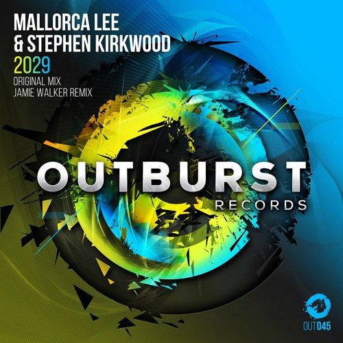 Mallorca Lee & Stephen Kirkwood - 2029 (Original Mix) [Outburst Records] PREVIEW