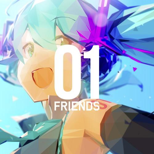 01 Friends feat.Hatsune Miku XFD