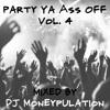 Party Ya Ass Off Vol. 4