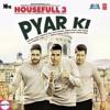 Download Pyaar Ki-Housefull 3 Mp3