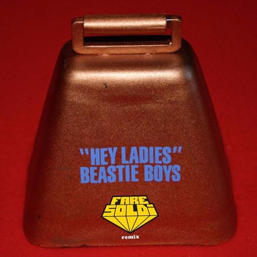 Beastie Boys - Hey Ladies (Fare Soldi Rmx)