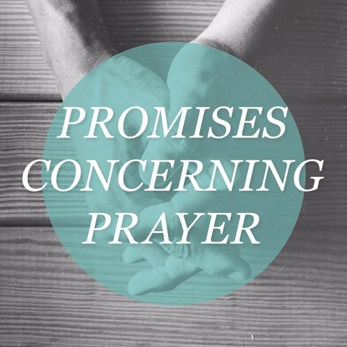 Promises Concerning Prayer