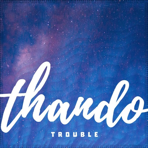 Thando - Trouble
