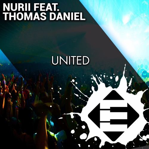 NURII Feat. Thomas Daniel - United (OUT NOW)[Available on iTunes & Spotify]