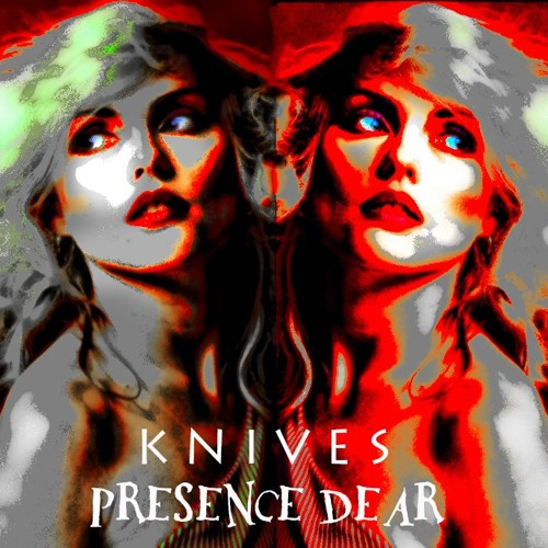 KNIVES ~ (I'm Always Touched by Your) Presence Dear DEMO