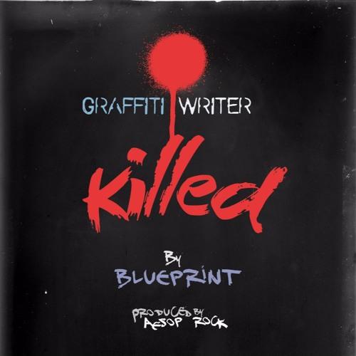 "Blueprint ""Graffiti Writer Killed"" (prod. Aesop Rock)"