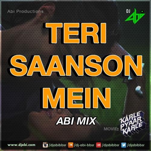 Teri Saanson Mein-AbiMix