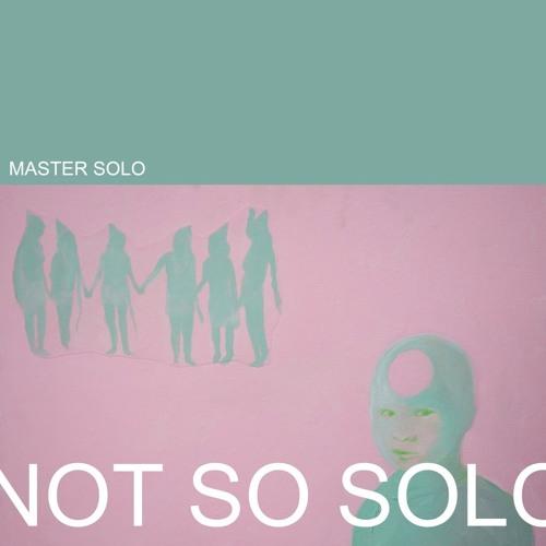 Master Solo - Not So Solo