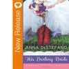 New Book Release - His Darling Bride By Anna Destefano