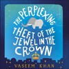 THE PERPLEXING THEFT OF THE JEWEL IN THE CROWN by Vaseem Khan - audiobook extract