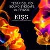 CESAR DEL  RIO, SOUND SYNDICATE vs. PRINCE - KISS ( PISCOLABIS CLOSING TRIBUTE MIX )