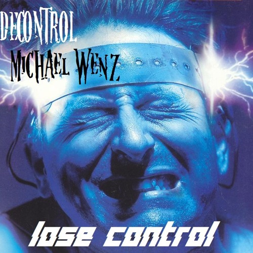 DECONTROL & MICHAEL WENZ - Lose Control (CLIP)