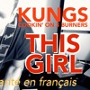 Kungs vs Cookin' on 3 burners - This girl (french cover)