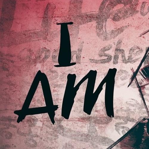 I Am - Part 5
