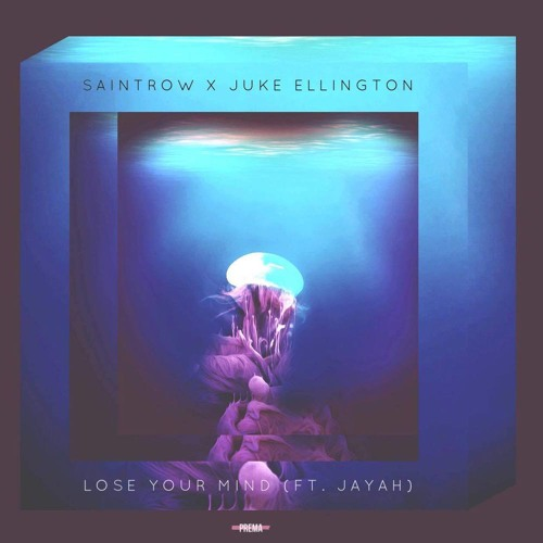 SaintRow X Juke Ellington - Lose Your Mind (Feat. Jayah)