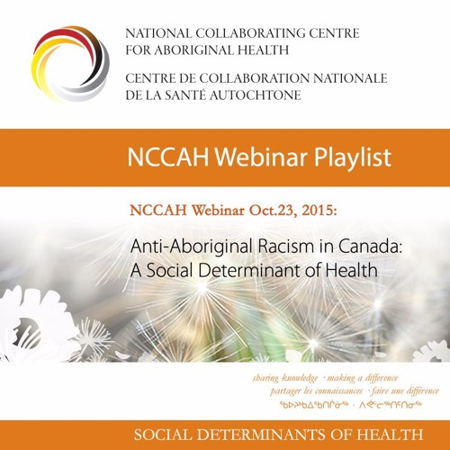 NCCAH Webinar Anti-Aboriginal Racism in Canada