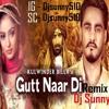 Gutt Naar Di Remix - Kulwinder Billa - Dj Sunny - Latest Punjabi Songs 2016