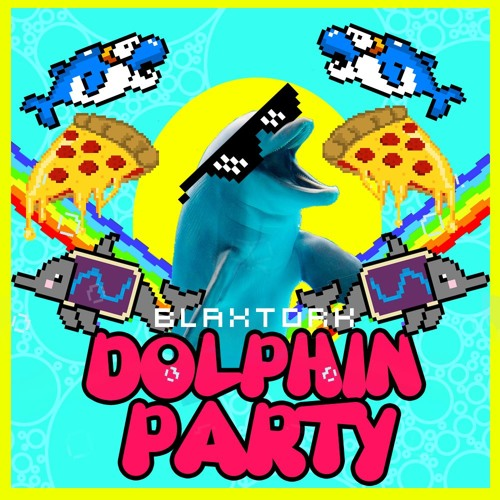 Blaxtork - Dolphin Party
