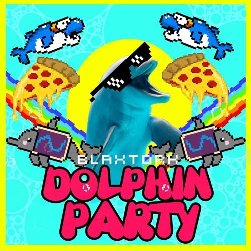 Blaxtork - Dolphin Party