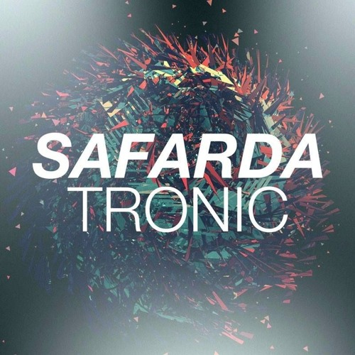 Safarda - Tronic (Original Mix)