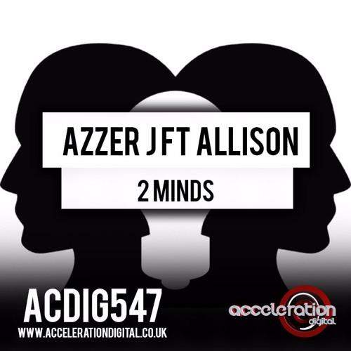 Azzer J ft Allison - 2 Minds