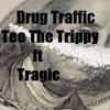 Drug Traffic Ft Tragic(Prod by. BluntedBeats)
