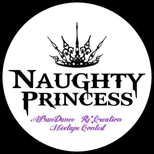 [Naughty Princess] A-Bun-Dance Re:Creation Mixtape Contest (Free DL)